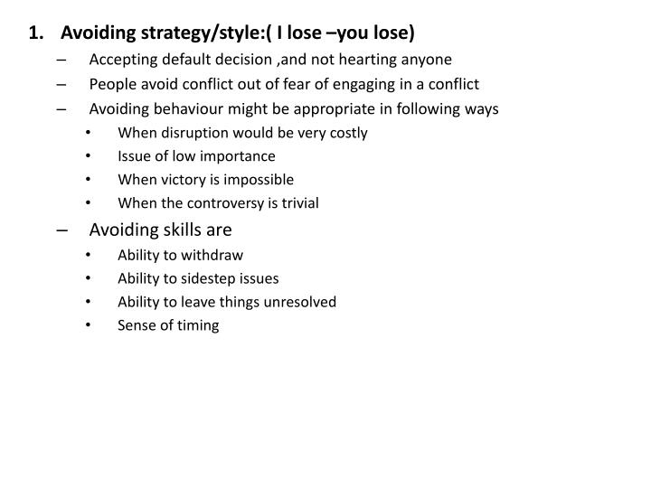 Avoiding strategy/style:( I lose –you lose)
