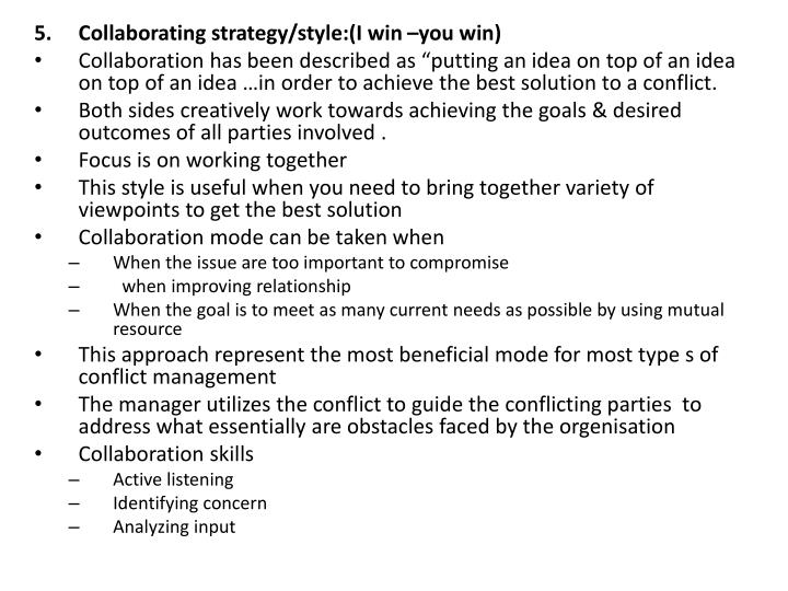 Collaborating strategy/style:(I win –you win)