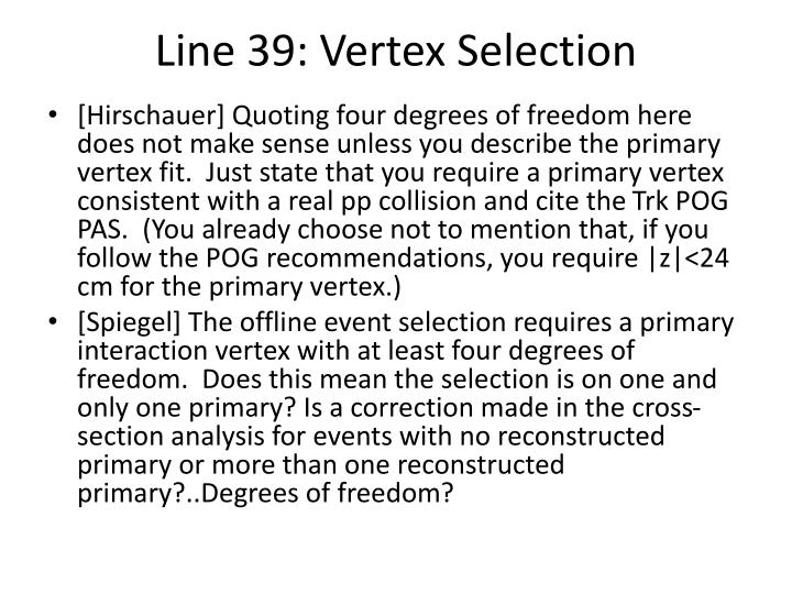 Line 39: Vertex Selection