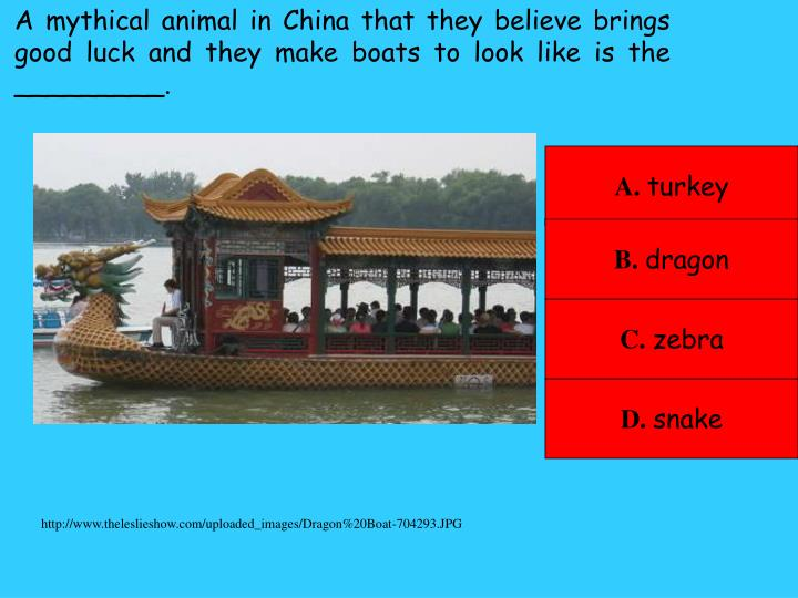 A mythical animal in China that they believe brings good luck and they make boats to look like is the _________.