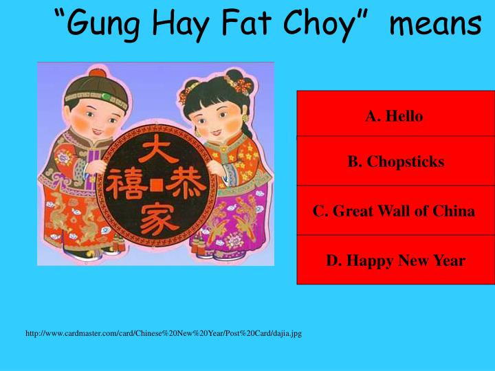 """Gung Hay Fat Choy""  means"