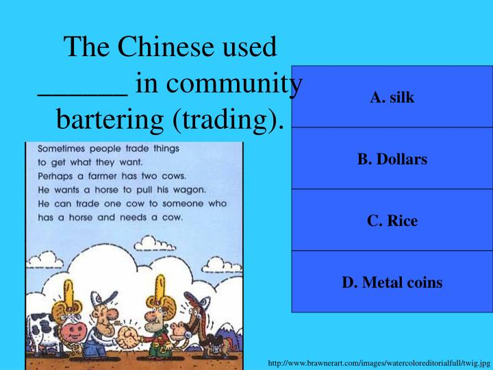 The Chinese used ______ in community bartering (trading).