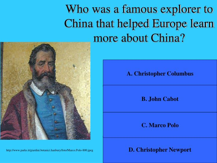 Who was a famous explorer to China that helped Europe learn more about China?