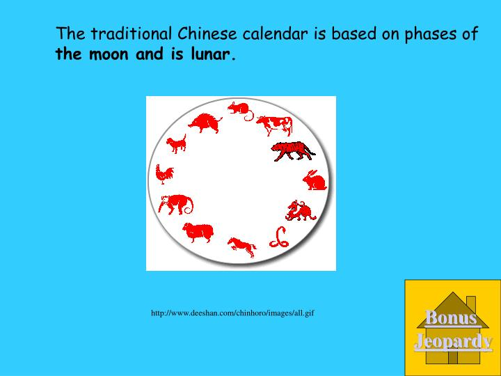 The traditional Chinese calendar is based on phases of