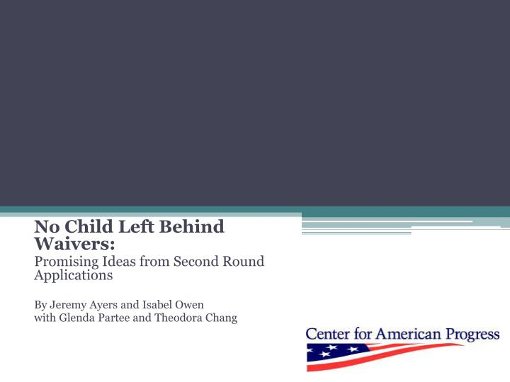 No Child Left Behind Waivers: