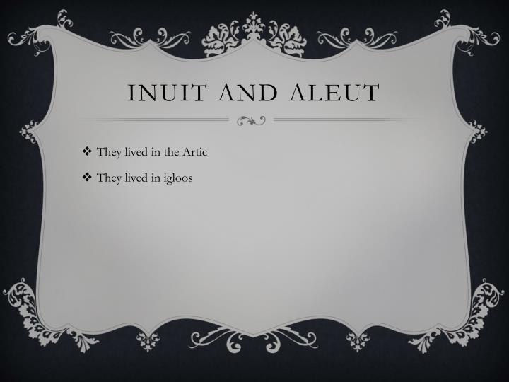 Inuit and Aleut