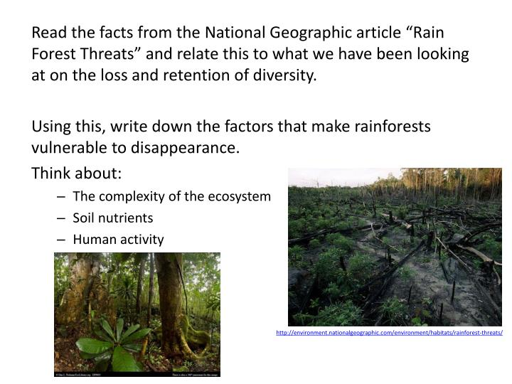 "Read the facts from the National Geographic article ""Rain Forest Threats"" and relate this to what we have been looking at"