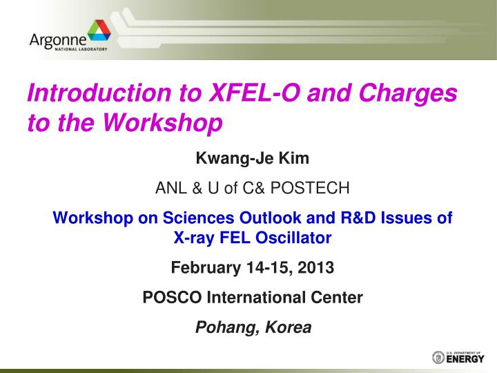Introduction to xfel o and charges to the workshop