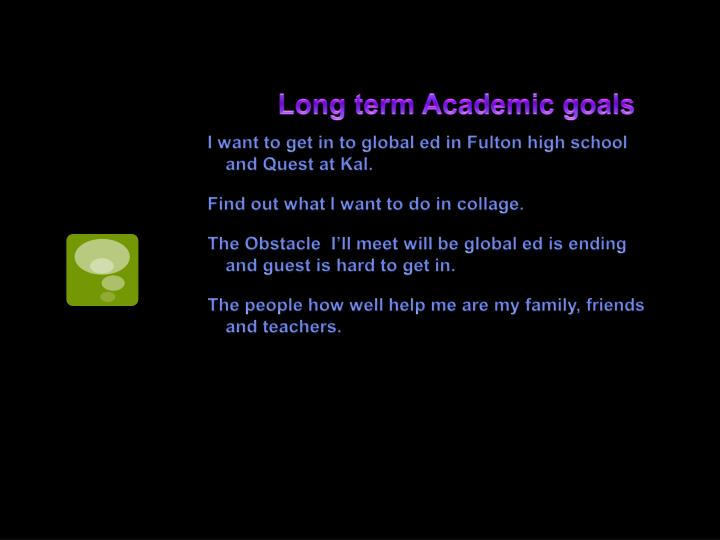 Long term academic goals