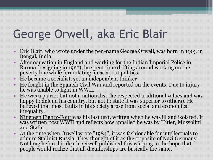 George Orwell, aka Eric Blair
