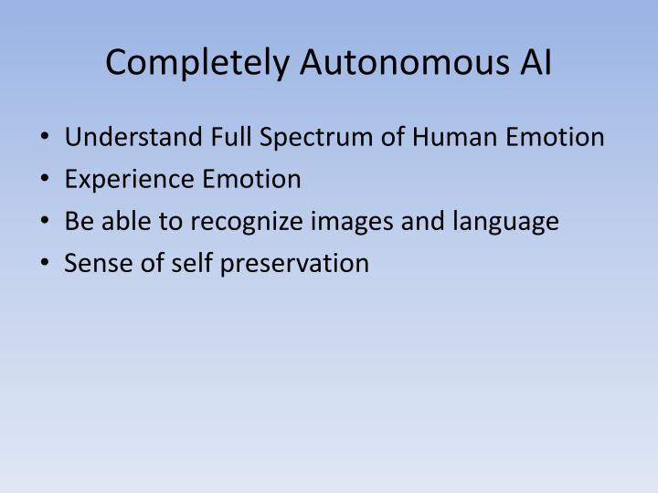 Completely Autonomous AI