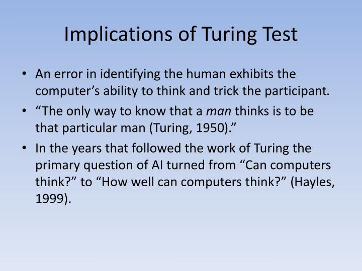 Implications of Turing Test