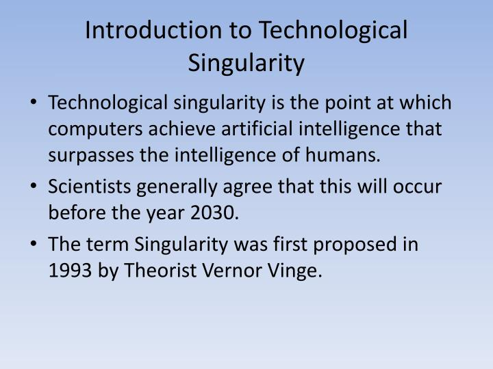 Introduction to Technological Singularity
