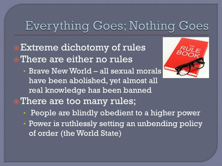 Everything Goes; Nothing Goes