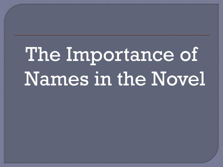 The Importance of Names in the Novel