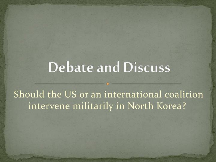 Debate and Discuss