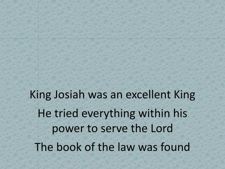 King Josiah was an excellent King