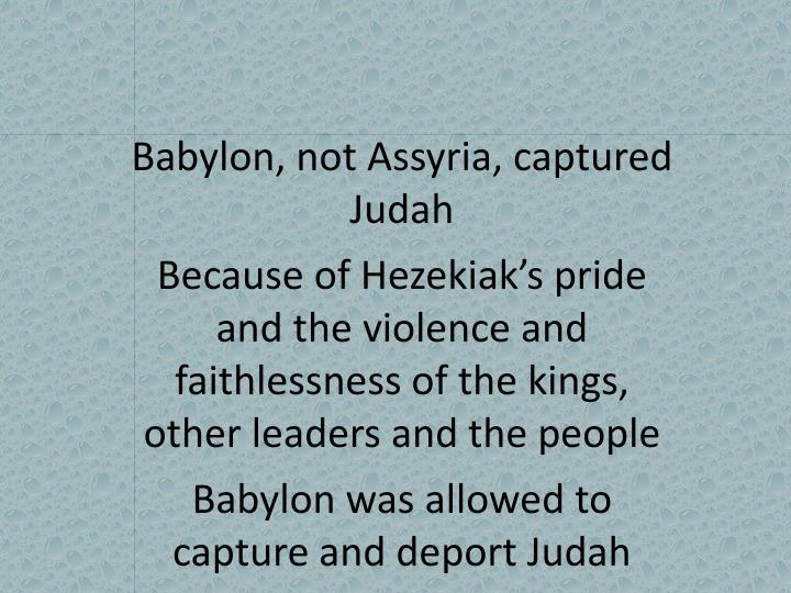 Babylon, not Assyria, captured Judah