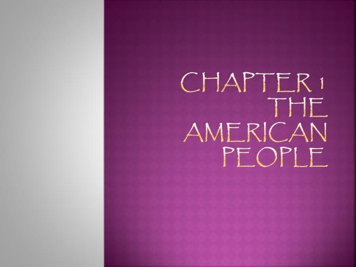 Chapter 1 the american people