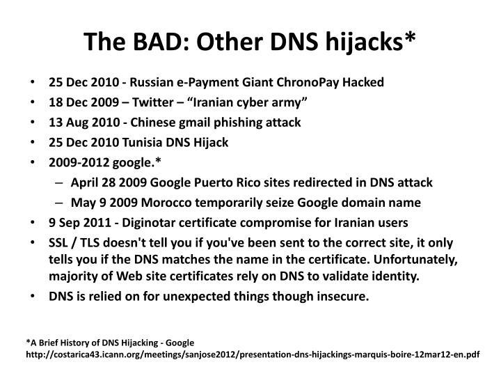 The BAD: Other DNS hijacks*