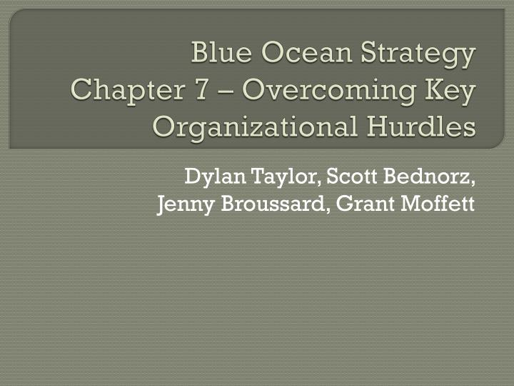 Blue ocean strategy chapter 7 overcoming key organizational hurdles