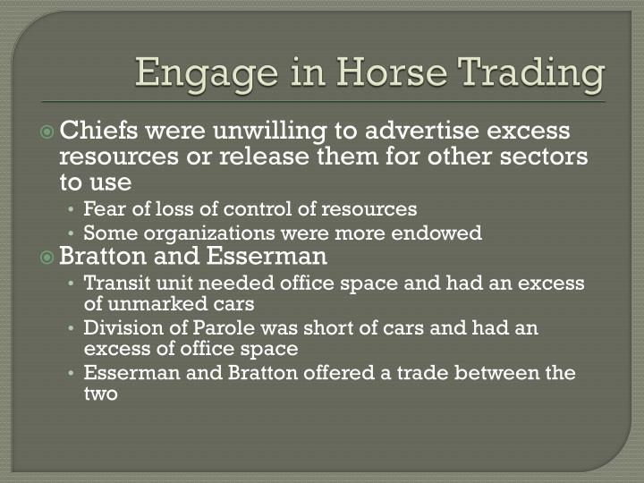 Engage in Horse Trading