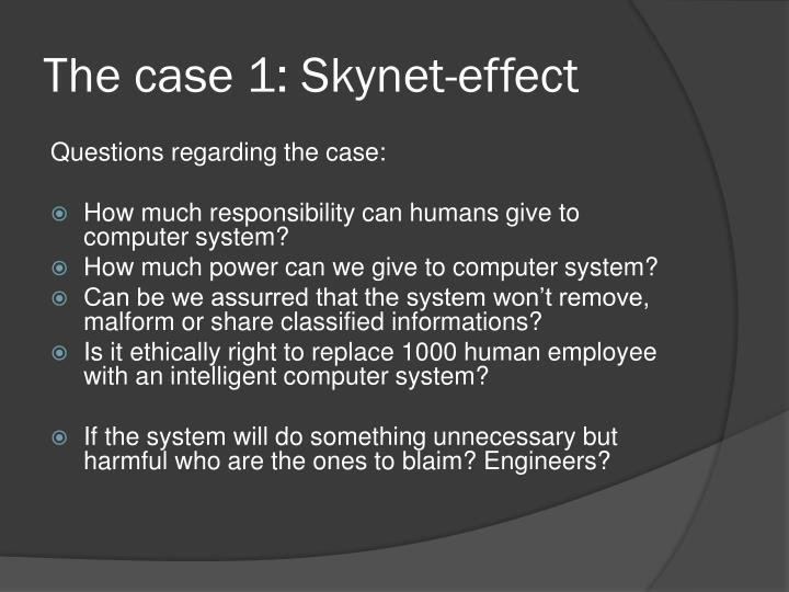 The case 1: Skynet-effect