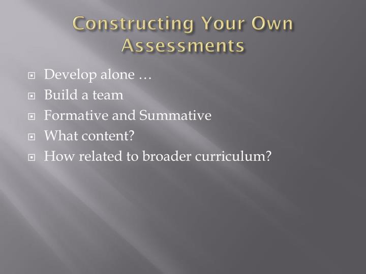 Constructing Your Own Assessments