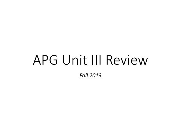 APG Unit III Review