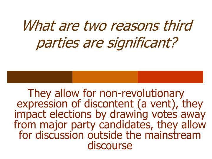 What are two reasons third parties are significant?