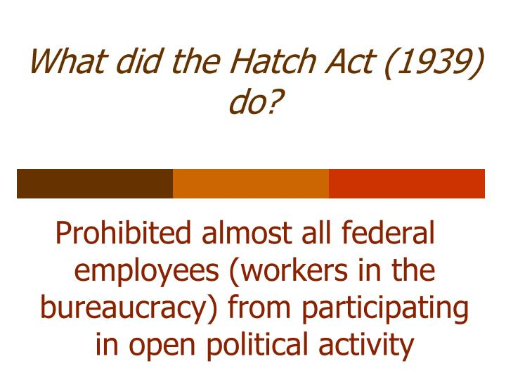 What did the Hatch Act (1939) do?