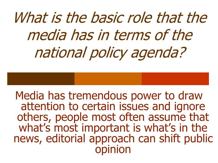 What is the basic role that the media has in terms of the national policy agenda?