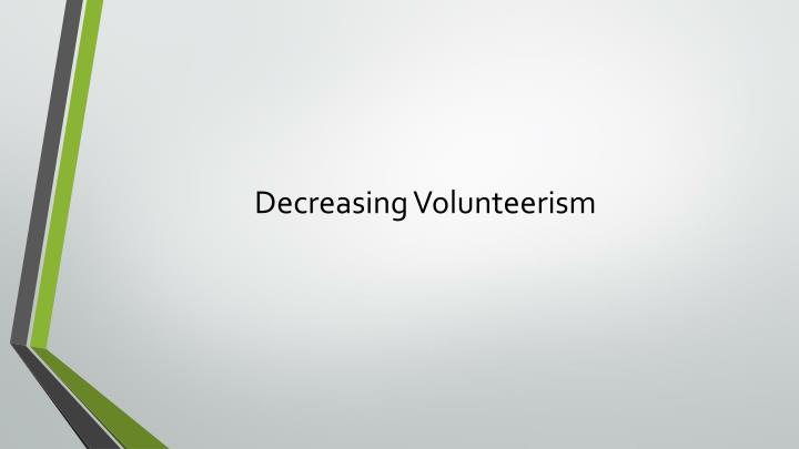 Decreasing Volunteerism