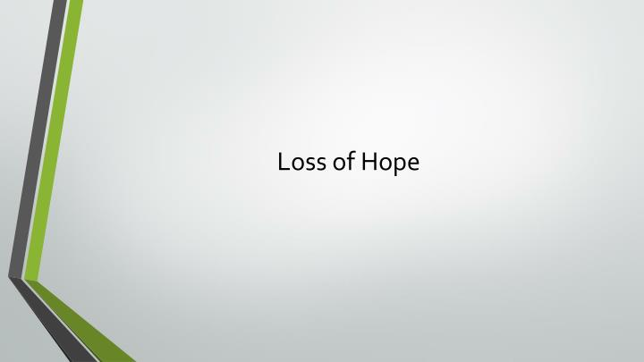 Loss of Hope