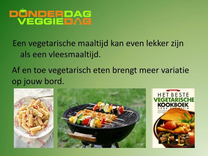 Een vegetarische maaltijd kan even