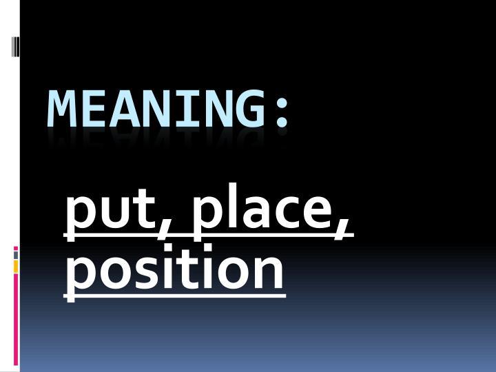 put, place, position