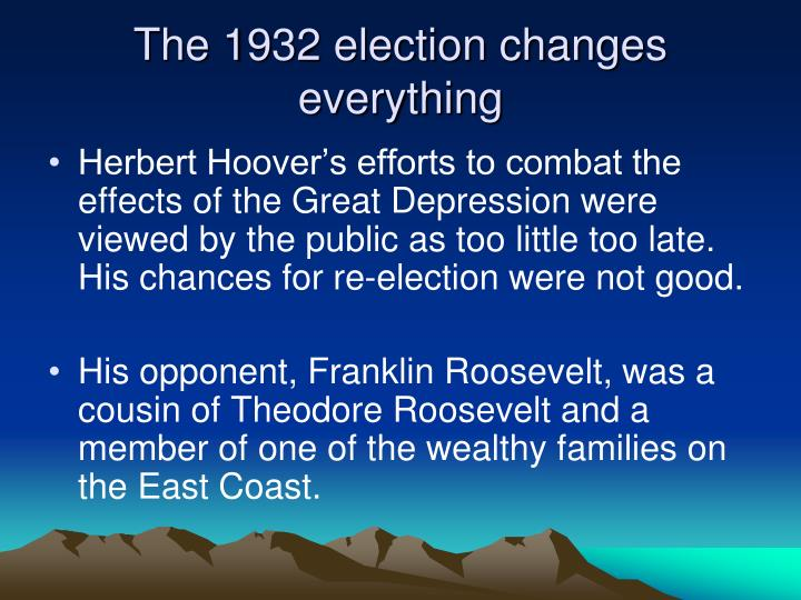 The 1932 election changes everything