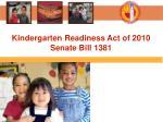kindergarten readiness act of 2010 senate bill 1381