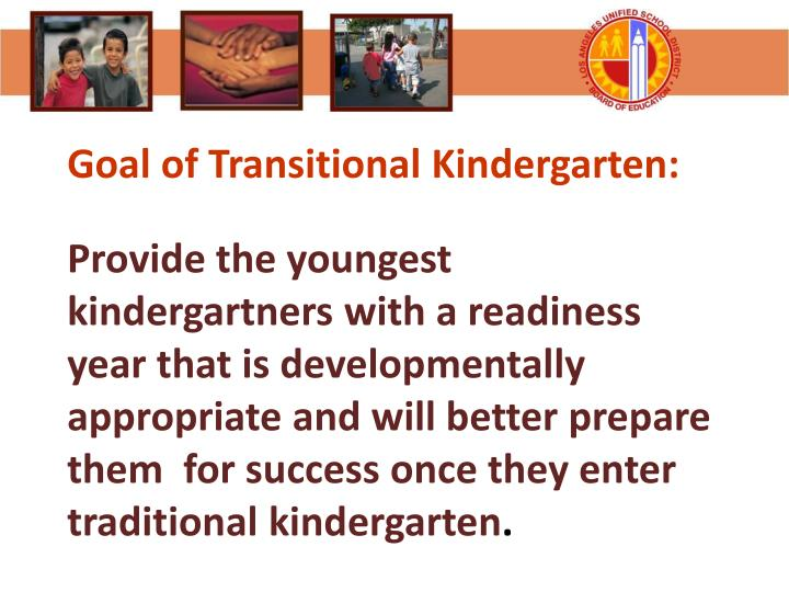 Goal of Transitional Kindergarten: