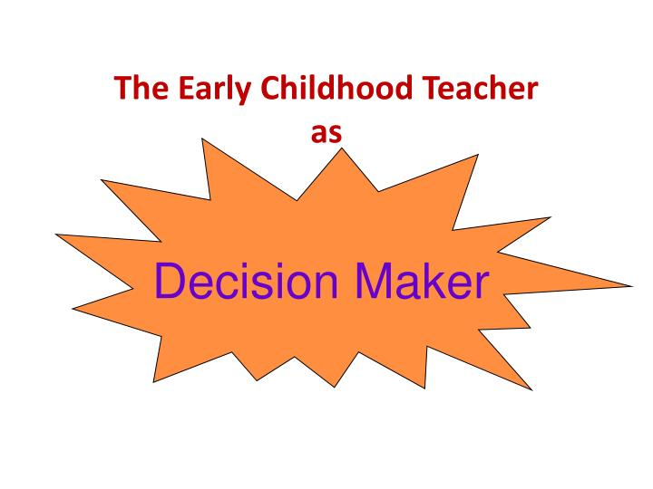 The Early Childhood Teacher