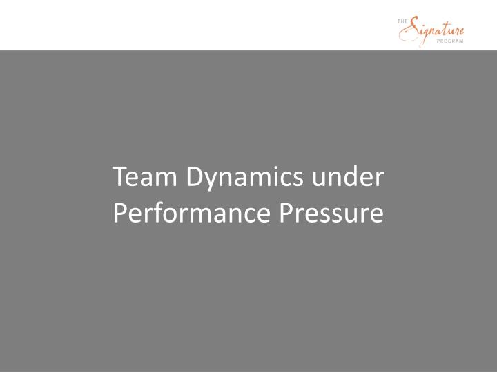 Team Dynamics under Performance Pressure
