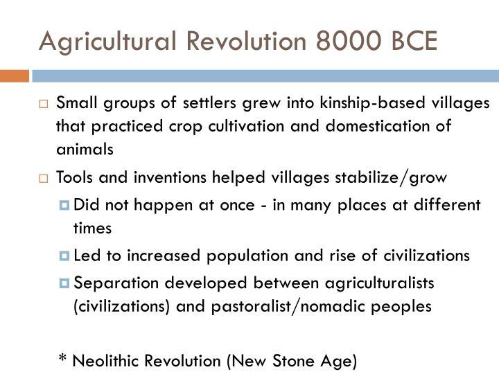 Agricultural Revolution 8000 BCE