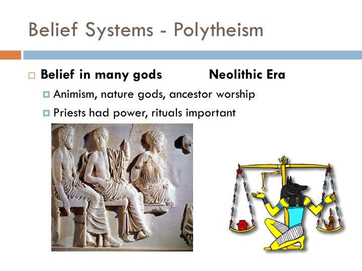 Belief Systems - Polytheism