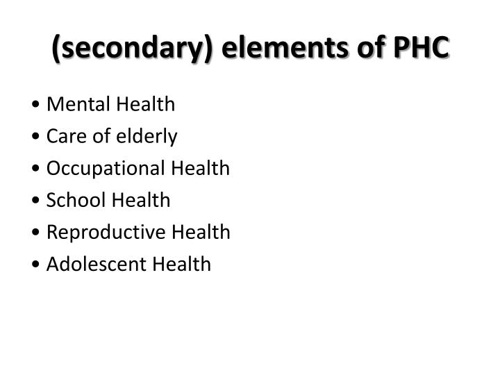 (secondary) elements of PHC