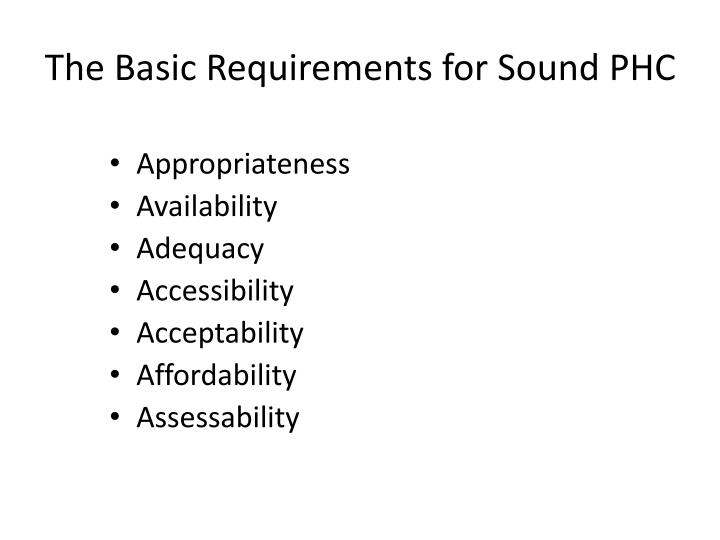 The Basic Requirements for Sound PHC
