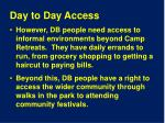 day to day access