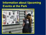 information about upcoming events at the park