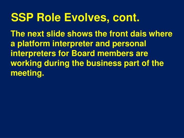 SSP Role Evolves, cont.