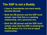 the ssp is not a buddy