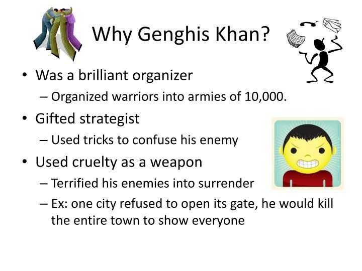 Why Genghis Khan?